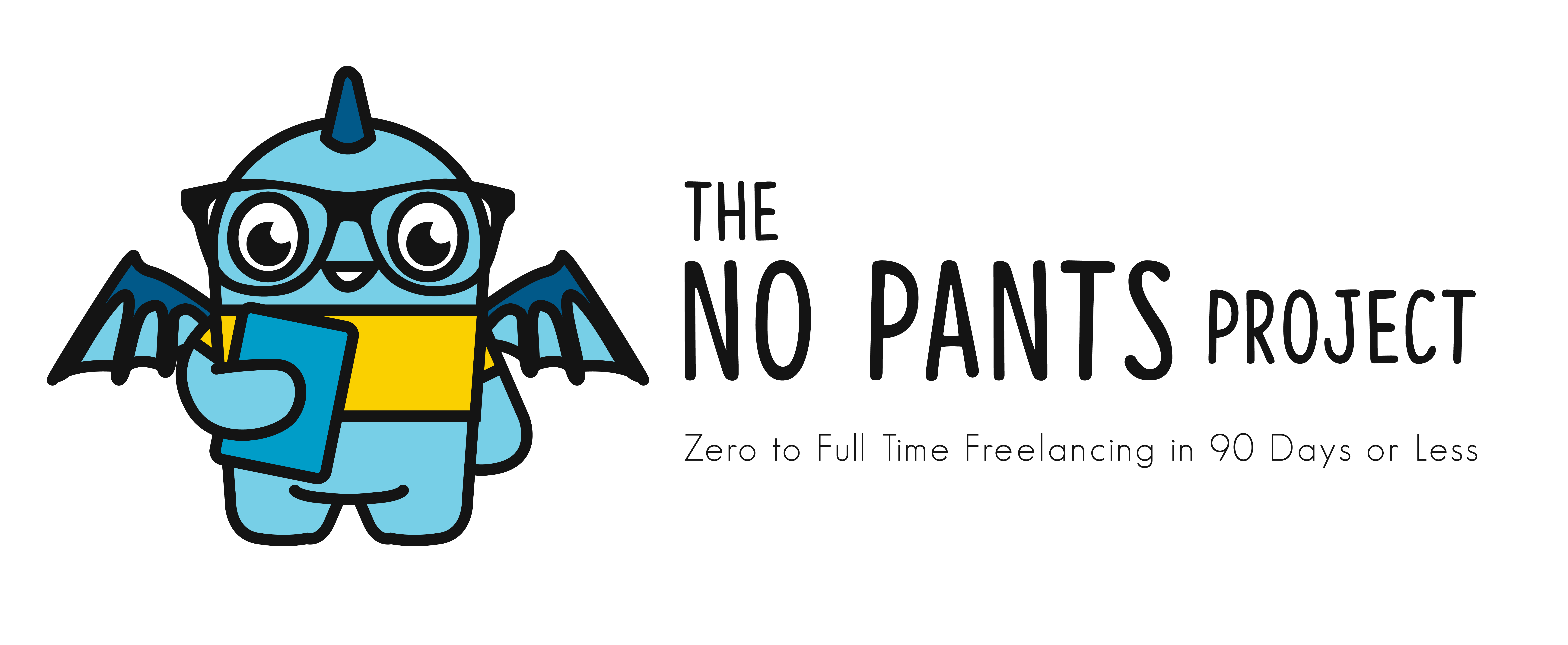 The No Pants Project | Zero to Full Time Freelancing in 90 Days or Less